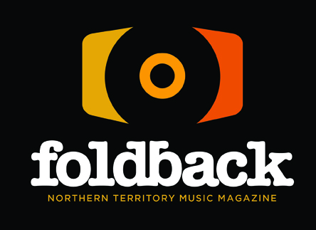 FOLDBACK - Northern Territory Music Magazine